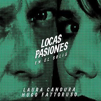 Locas Pasiones en el Solís (En Vivo)