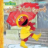 Splish-Splash Spring! (Sesame Street) 1101934298 Book Cover
