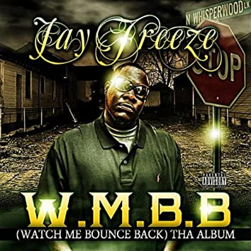W.M.B.B(WATCH ME BOUNCE BACK)