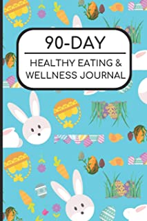 90-Day Healthy Eating and Wellness Journal: Easter Bunny and Eggs Cover, Workout Fitness Nutrition Weight Loss Planner with Daily Gratitude