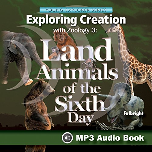 Couverture de Exploring Creation with Zoology 3: Land Animals of the Sixth Day