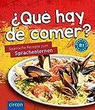 ¿Qué hay de comer?: Spanische Rezepte zum Sprachenlernen (Kochen und Backen auf ...)