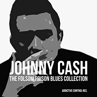 Johnny Cash - The Folsom Prison Blues Collection