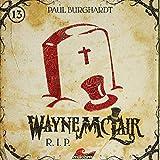 Wayne McLair: Folge 13 - R.I.P.
