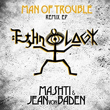 Man of Trouble (Remixes)