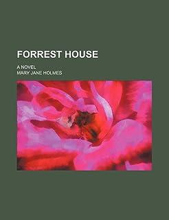 Forrest House; A Novel