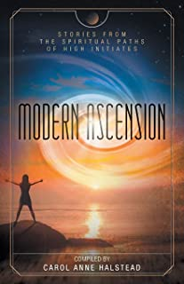 Modern Ascension: Stories From the Spiritual Paths of High Initiates