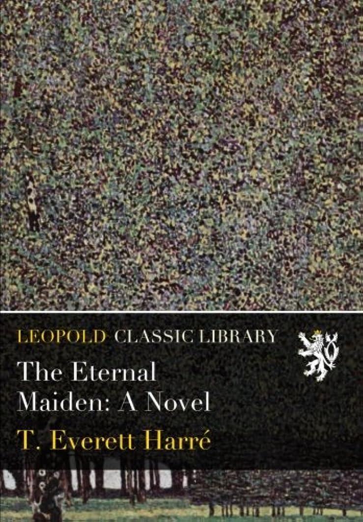 忠実に手紙を書く小川The Eternal Maiden: A Novel