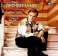 Ysaye: Violin Sonatas by Frank Peter Zimmermann
