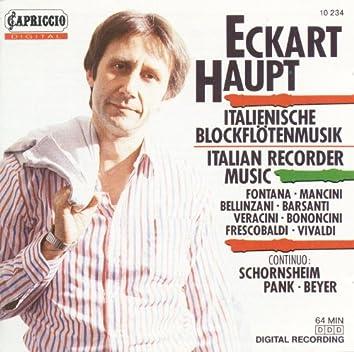 Recorder Concert (Italian): Haupt, Ekart – Fontana, G.B. / Mancini, F. / Vivaldi, A, / Bellinzani, P.B. / Barsanti, F. / Veracini, F.M.
