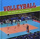 First Sports Facts: Volleyball: Rules, Equipment and Key Playing Tips