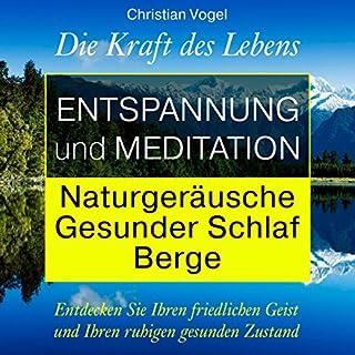 Entspannung und Meditation: Naturgeräusche. Gesunder Schlaf. Berge Titelbild