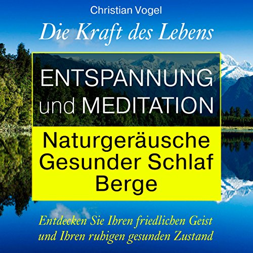 Entspannung und Meditation: Naturgeräusche. Gesunder Schlaf. Berge [Relaxation and Meditation: Natural Sounds. Healthy Sleep. Mountains] audiobook cover art