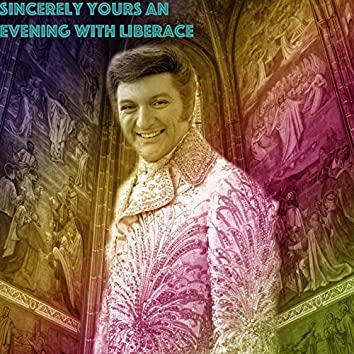 Sincerely Yours An Evening With Liberace