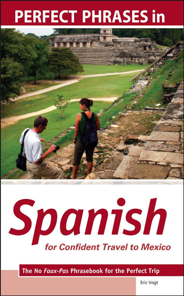 Image OfPerfect Phrases In Spanish For Confident Travel To Mexico: The No Faux-Pas Phrasebook For The Perfect Trip (Perfect Phrase...