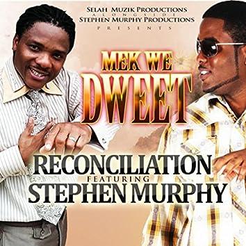 Mek We Dweet (feat. Stephen Murphy)