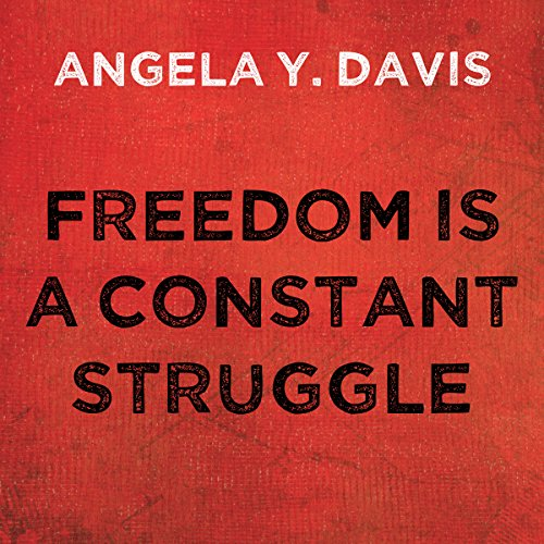 Freedom Is a Constant Struggle     Ferguson, Palestine, and the Foundations of a Movement              De :                                                                                                                                 Angela Y. Davis                               Lu par :                                                                                                                                 Angela Davis,                                                                                        Coleen Marlo                      Durée : 5 h et 47 min     Pas de notations     Global 0,0