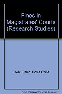 Fines in magistrates' courts (A Home Office Research Unit report)