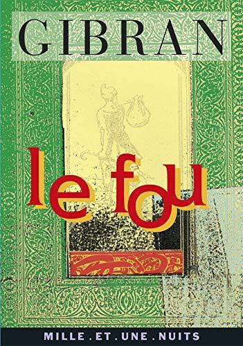 Le Fou: Ses paraboles et ses poèmes (La petite collection)