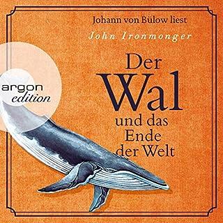 Der Wal und das Ende der Welt                   Autor:                                                                                                                                 John Ironmonger                               Sprecher:                                                                                                                                 Johann von Bülow                      Spieldauer: 12 Std. und 41 Min.     129 Bewertungen     Gesamt 4,6