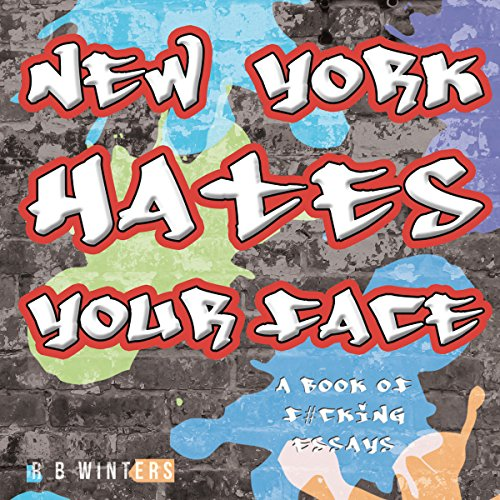 New York Hates Your Face audiobook cover art