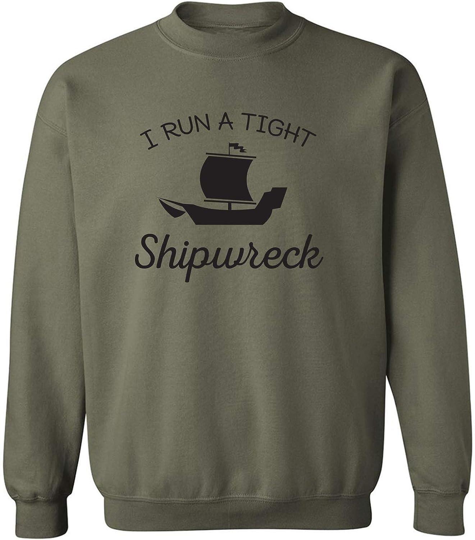 I Run A Tight Shipwreck Crewneck Sweatshirt