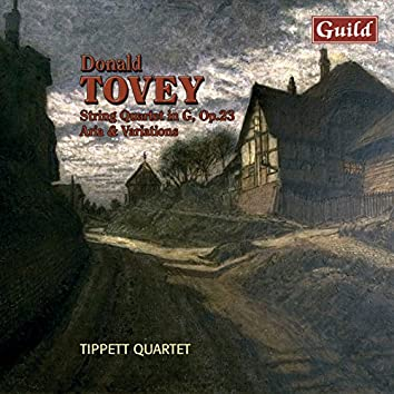 Tovey: Aria and Variations, Op. 11, String Quartet in G Major, Op. 23