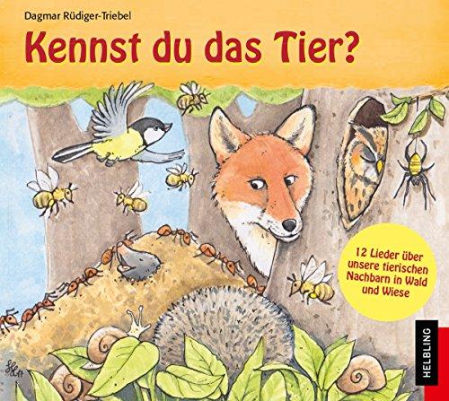 Kennst du das Tier?: 12 Lieder über unsere tierischen Nachbarn in Wald und Wiese (Helbling Kinder-CDs / Hören, Staunen, Lernen)