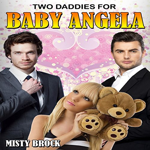 Two Daddies for Baby Angela (Ageplay Erotica) cover art
