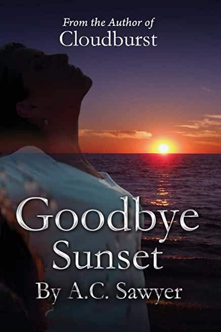 Goodbye Sunset: sequel to cloudburst
