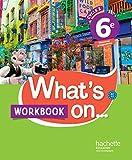 What's on... anglais cycle 3 / 6e - Workbook - éd. 2017 - Cahier, cahier d'exercices, cahier d'activités, TP
