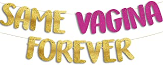 Same Vagina Forever Gold & Pink Glitter Banner - Funny Bachelor & Lesbian Bachelorette Party Ideas, Supplies, Gifts, Decor...