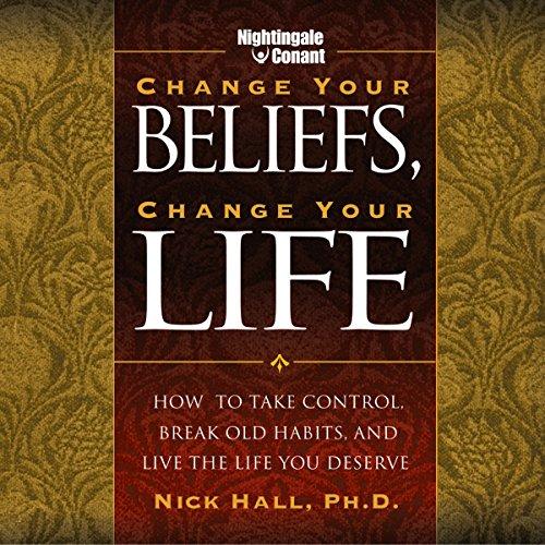 Change Your Beliefs, Change Your Life audiobook cover art