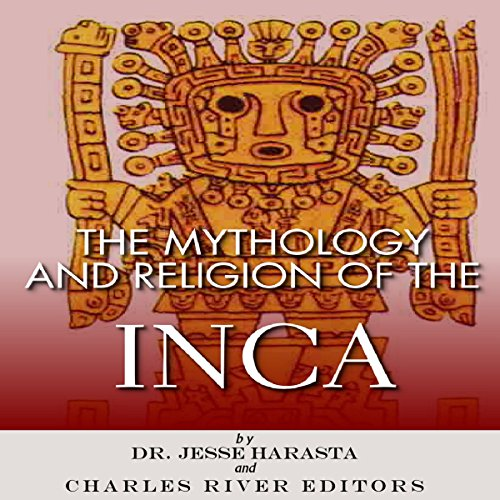 Couverture de The Mythology and Religion of the Inca