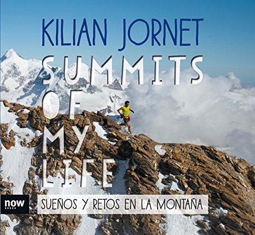 Summits of my life. Sueños y retos en la montaña (DEPORTE)