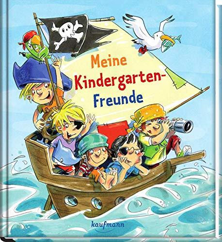 Meine Kindergarten-Freunde: Piraten (Freundebuch für den Kindergarten / Meine Kindergarten-Freunde für Mädchen und Jungen)