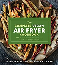 The Complete Vegan Air Fryer Cookbook: 150 Plant-Based Recipes for Your Favorite Foods