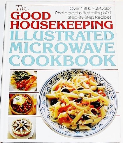 Compare Textbook Prices for The Good Housekeeping Illustrated Microwave Cookbook 1st Edition ISBN 9780688084738 by Kenneally, Joyce A.