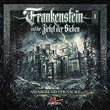 Frankenstein und der Zirkel der Sieben: Folge 01: Am Abgrund der Nacht