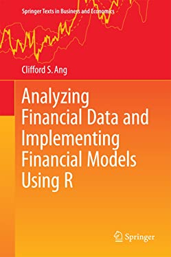 Analyzing Financial Data and Implementing Financial Models Using R (Springer Texts in Business and Economics)