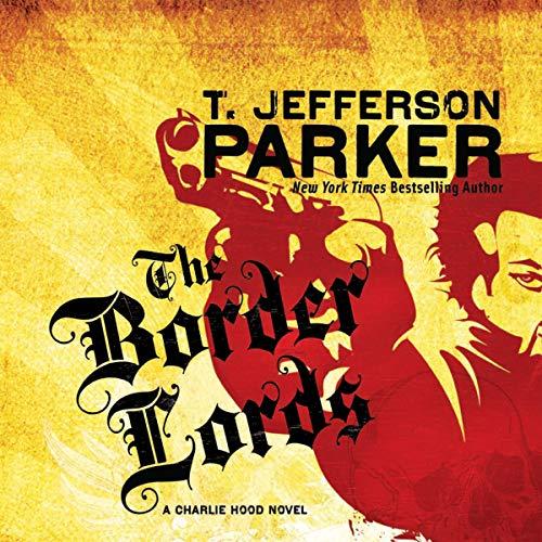 The Border Lords: A Charlie Hood Novel #4