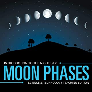 Moon Phases   Introduction to the Night Sky   Science & Technology Teaching Edition