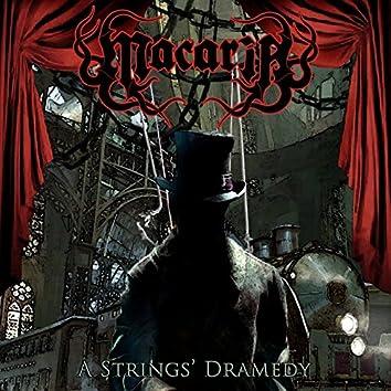 A Strings' Dramedy