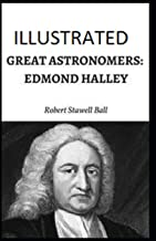 Great Astronomers: Edmond Halley Illustrated