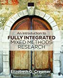 An Introduction to Fully Integrated Mixed Methods Research (English Edition)