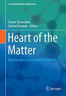 Heart of the Matter: Key concepts in cardiovascular science (Learning Materials in Biosciences)