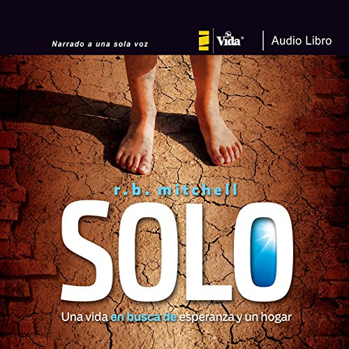 Solo: Una vida en busca de esperanza y un hogar [Solo: A Life in Search of Hope and a Home] audiobook cover art
