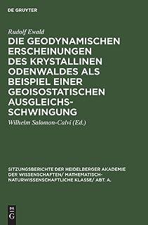Die Geodynamischen Erscheinungen Des Krystallinen Odenwaldes ALS Beispiel Einer Geoisostatischen Ausgleichsschwingung