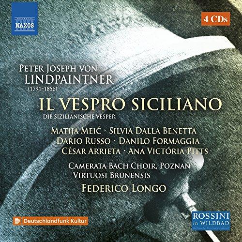 Lindpaintner, P.J. von: Sizilianische Vesper (Die) (Sung in Italian as Il vespro siciliano) (Poznań Camerata Bach Choir, Virtuosi Brunensis, Longo)