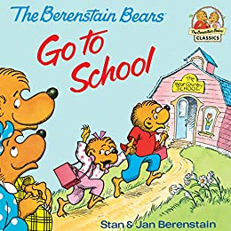 The Berenstain Bears Go To School: Read & Listen Edition (First Time Books(R)) by [Stan Berenstain, Jan Berenstain]